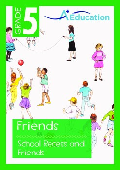 Friends - School Recess and Friends - Grade 5