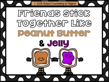 Friends Stick Together Like Peanut Butter and Jelly