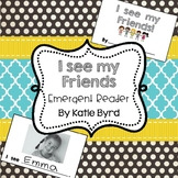 Emergent Reader - I See my Friends: Student made book for Back to School