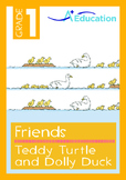 Friends - Teddy Turtle and Dolly Duck - Grade 1
