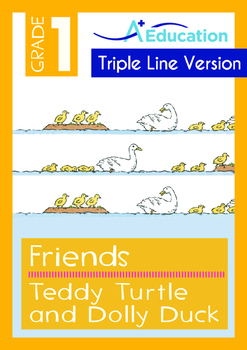 Friends - Teddy Turtle and Dolly Duck - Grade 1 ('Triple-Track Writing Lines')