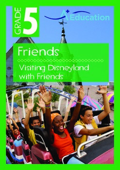 Friends - Visiting Disneyland with Friends - Grade 5