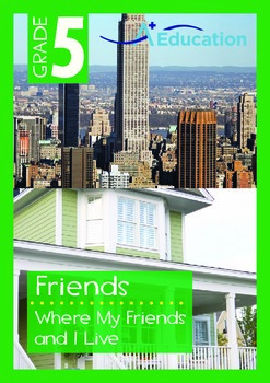Friends - Where My Friends and I Live - Grade 5