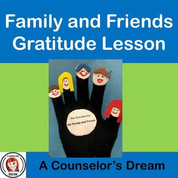 Friends and Family Gratitude Lesson and Puppet Show