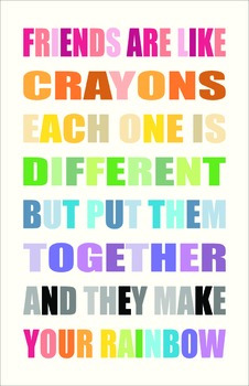 Friends are like Crayons - Inspirational Poster