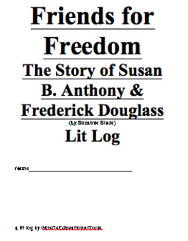 Friends for Freedom The Story of Susan B. Anthony & Frederick Douglass Lit Log