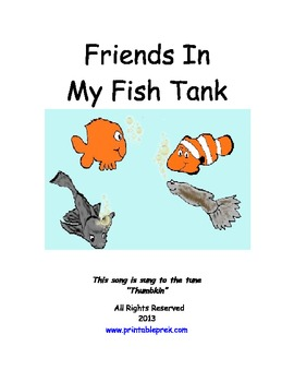 Don't just have your children sing about fish but have them learn their names. Friends in My Fish Tank is a printable book with an easily learned piggy back song featuring a goldfish, a guppy, a clownfish and an algae eater. Along with the songbook are matching number cards and a shape matching worksheet.