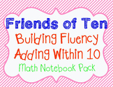 Friends of Ten Addition Fluency Pack   Adding within 10   CCSS aligned
