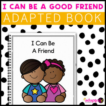 Being a Good Friend: Adapted Book for Early Childhood Special Education