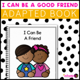 Being a Good Friend: Adapted Book for Students with Autism & Special Needs