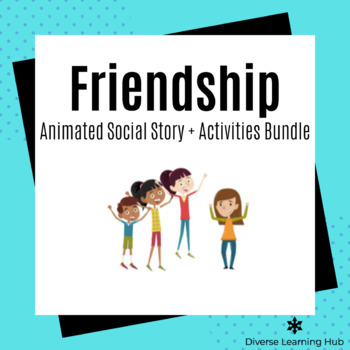 Friendship Animated Social Story + Activities Bundle for Special Education!