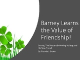 Friendship/ Barney Learns the Value of Friendship