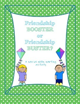 Friendship Booster or Buster? A Social Skills Sorting Activity