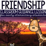 Friendship Classroom Guidance Lesson for Early Elementary/Primary Counseling