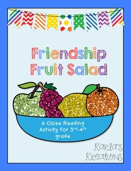 Friendship Fruit Salad: A Close Reading Activity