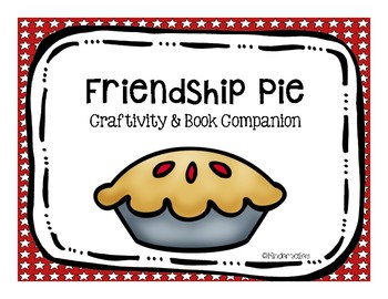 Friendship Pie: Craftivity and Book Companion