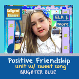 Friendship positivity unit with song: positive friendships