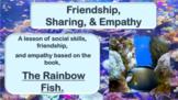 Rainbow Fish Friendship Choices No Prep SEL Lesson w video PBIS Social Skills