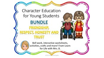 Friendship, Respect and Honesty Bundle: Character Education for Young Students