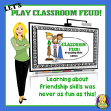 Friendship Skills Classroom Feud