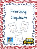 Friendship Slapdown