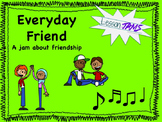 Friendship Song: Everyday Friend MP3 & Lyrics