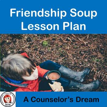 Friendship Soup Lesson Plan