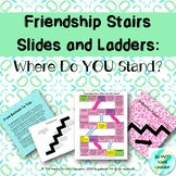 Friendship Stairs Slides and Ladders Game: Where Do YOU Stand?
