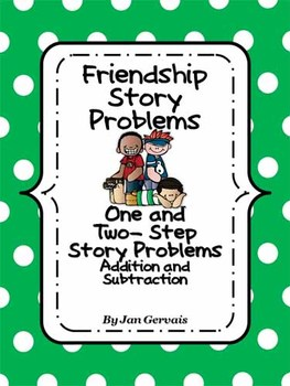 Friendship Story Problems One and Two Step Addition and Su