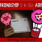 Friendship is in the air!  Hot Air Balloon  Writing Craft (Valentine's Day)
