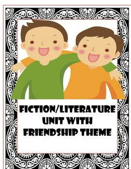 Friendship-themed fiction reading unit bundle