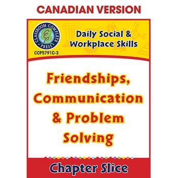 Daily Social & Workplace Skills:Friendship,Communication,Problem Solving 6-12CDN