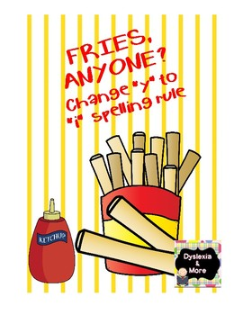 """Fries, Anyone? - Changing """"y"""" to """"i"""" Spelling Rule"""