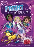Fright at the Museum