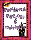 Frightful Factors and Multiples