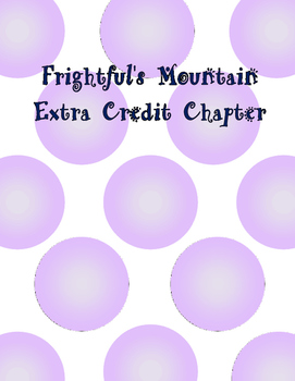 Frightful's Mountain Extra Credit Chapter