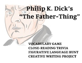 "Frightfully Fun: Philip K. Dick's ""The Father-Thing"""