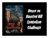 "Frightfully Fun: ""The House on Haunted Hill"" Symbolism Challenge"
