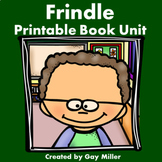 Frindle Novel Study: vocabulary, comprehension questions, writing, skills