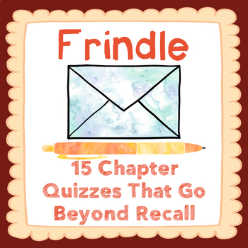 Frindle Chapter Quizzes-15 Quizzes that Connect to Your Re