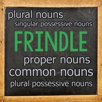 Frindle: Common, Proper & Possessive Nouns