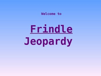 Frindle Jeopardy