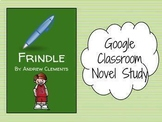 Frindle Novel Study (Google Classroom/Slides)