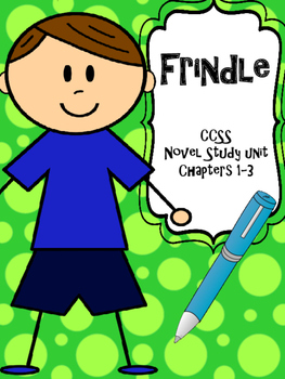 Frindle CCSS Novel Study Unit for Chapters 1-3