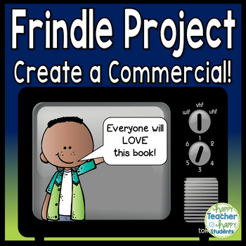 Frindle Project: Frindle Book Report: Create a Commercial!