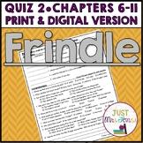 Frindle Quiz 2 (Ch. 6-11)
