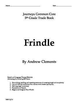 Journeys Common Core 5th - Frindle Trade Book Supplemental Packet for the SLP