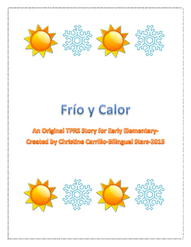Frio y Calor - An Original TPRS story lesson for Early Elementary