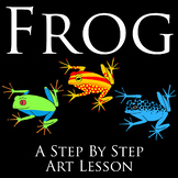 Frog: A Step By Step Art Lesson