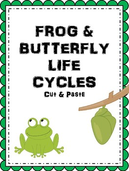 Frog & Butterfly Life Cycles Cut & Paste [Color & Black/White]
